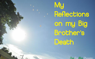 My Reflections on my Big Brother's Death