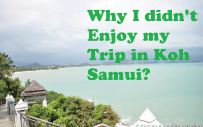 Why I didn't Enjoy my Trip in Koh Samui?