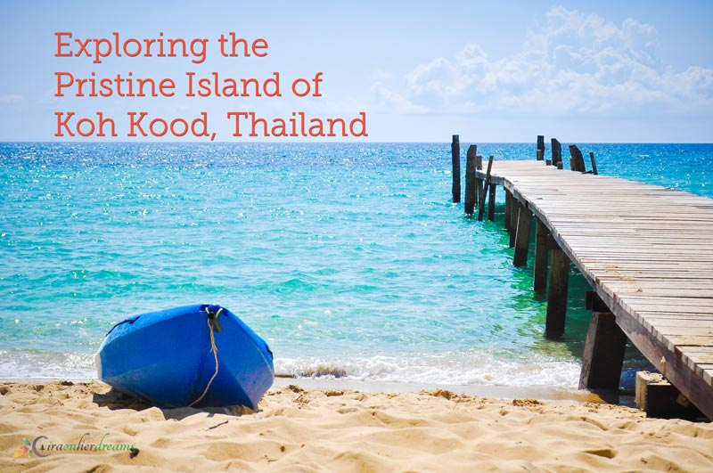 Exploring the Pristine Island of Koh Kood, Thailand