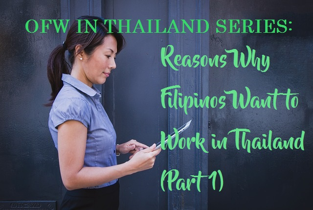 OFW IN THAILAND SERIES: Reasons Why Filipinos Want to Work in Thailand (Part 1)