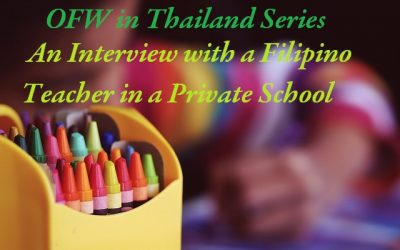 OFW in Thailand Series: An Interview with a Filipino Teacher in a Private School (Part 4.2)