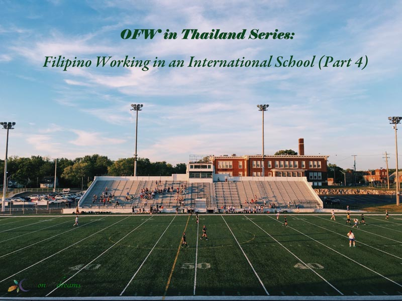 OFW in Thailand Series: Filipino Working in an International School (Part 4)