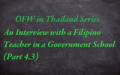 OFW in Thailand Series: Interview with a Filipino Teacher in a Government School (Part 4.3)
