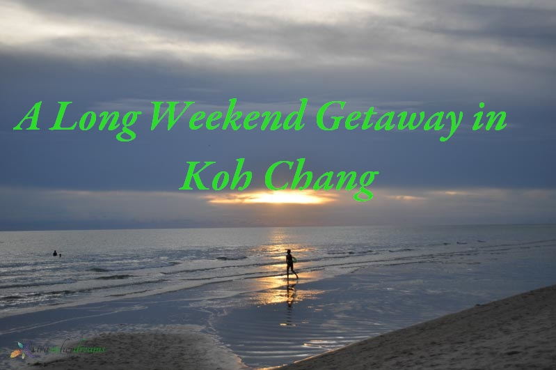 A Long Weekend Getaway in Koh Chang