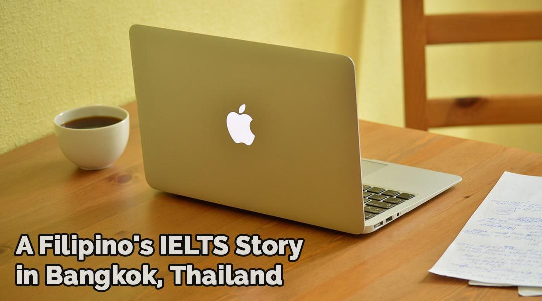 A Filipino's IELTS Story in Bangkok, Thailand